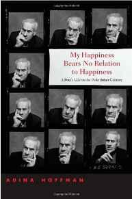 My Happiness Bears No Relation to Happiness: A Poet's Life in the Palestinian CenturyHoffman, Adina - Product Image
