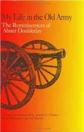 My Life in the Old Army: The Reminiscences of Abner Doubleday: from the collections of the New-York Historical SocietyDoubleday, Abner, Illust. by: Wil Martin - Product Image