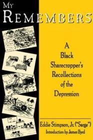My Remembers: A Black Sharecropper's Recollections of the DepressionStimpson, Eddie - Product Image