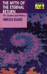 Myth of the Eternal Return or Cosmos and History, TheEliade, Mircea - Product Image