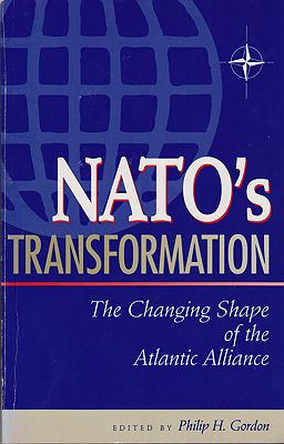 NATO's Transformation: The Changing Shape of the Atlantic AllianceGordon (Ed.), Philip - Product Image