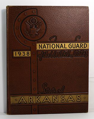 National Guard - Historical Annual State of Arkansas - 1938Bailey, Carl E./Daniel B. Byrd - Product Image