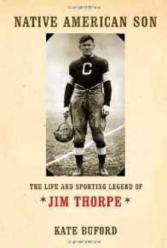 Native American Son: The Life and Sporting Legend of Jim ThorpeBuford, Kate - Product Image