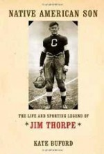 Native American Son: The Life and Sporting Legend of Jim Thorpeby: Buford, Kate - Product Image
