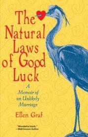 Natural Laws of Good Luck, The : A Memoir of an Unlikely MarriageGraf, Ellen - Product Image