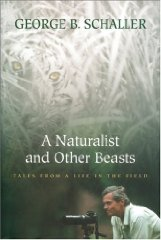 Naturalist and Other Beasts, A : Tales from a Life in the FieldSchaller, George B. - Product Image