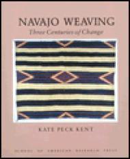 Navajo Weaving: Three Centuries of Change (Studies in American Indian Art)by: Kent, Kate Peck - Product Image