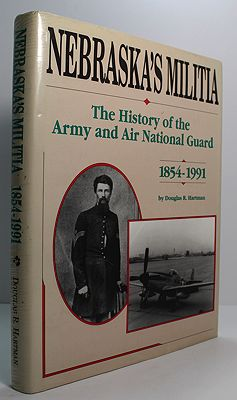 Nebraska's Militia - The History of the Army and Air National Guard - 1854 - 1991Hartman, Douglas R. - Product Image