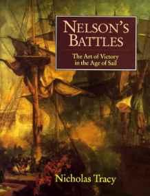 Nelson's Battles: The Art of Victory in the Age of SailTracy, Nicholas - Product Image