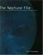 Neptune File, The : A Story of Astronomical Rivalry and the Pioneers of Planet Huntingby: Standage, Tom - Product Image