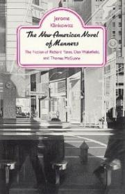 New American Novel of Manners: The Fiction of Richard Yates, Dan Wakefield, and Thomas McGuaneKlinkowitz, Jerome - Product Image