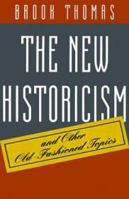 New Historicism and Other Old-Fashioned Topics, The Thomas, Brook - Product Image