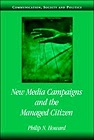 New Media Campaigns and the Managed CitizenHoward, Philip N. - Product Image