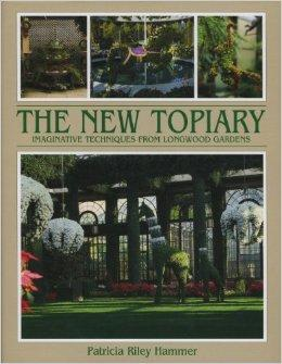 New Topiary: Imaginative Techniques from LongwoodHammer, Patricia R. - Product Image