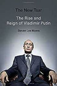 New Tsar, The: The Rise and Reign of Vladimir PutinMyers, Steven Lee - Product Image