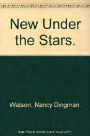 New Under the StarsWatson, Nancy Dingman, Illust. by: Aldren A. Watson - Product Image