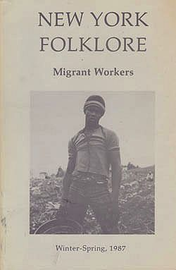 New York Folklore : Migrant Workers Winter-Spring 1987 / Vol. XIII, Nos. 1-2 : The New Nomads: Art, Life, and Lore of Migrant Workers in New York StateTwining (Ed.), Mary Arnold - Product Image