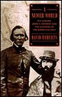 Newer World, A: Kit Carson, John C. Fremont, and the Claiming of the American WestRoberts, David - Product Image