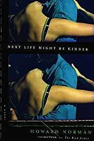 Next Life Might Be Kinder (SIGNED)Norman, Howard - Product Image
