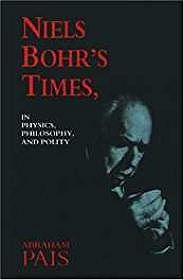 Niels Bohr's Times: In Physics, Philosophy, and PolityPais, Abraham - Product Image