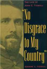 No Disgrace to My Country: The Life of John C. TidballTidball, Eugene C - Product Image