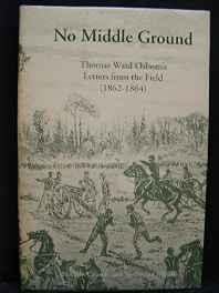No Middle Ground: Thomas Ward Osborn's Letters from the FieldOsborn, Thomas Ward - Product Image