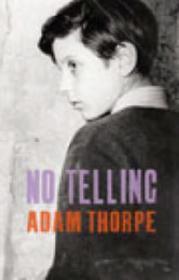 No Tellingby: Thorpe, Adam - Product Image