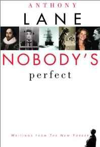 Nobody's Perfect: Writings from The New YorkerLane, Anthony - Product Image