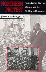 Northern Protest: Martin Luther King, Jr., Chicago, and the Civil Rights MovementR., James (James Richard) Ralph - Product Image