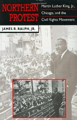 Northern Protest: Martin Luther King, Jr., Chicago, and the Civil Rights MovementRalph Jr., James R. - Product Image