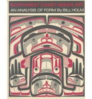 Northwest Coast Indian Art: An Analysis of FormHolm, Bill - Product Image