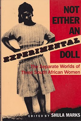 Not Either an Experimental Doll: The Separate Worlds of Three South African WomenMarks, Shula - Product Image