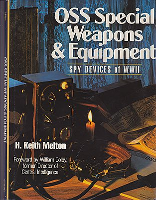 OSS Special Weapons and Equipments: Spy Devices of World War IIMelton, H. Keith - Product Image
