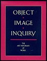 Object, Image, Inquiry: The Art Historian at WorkBakewell, Elizabeth - Product Image