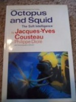 Octopus and Squid: The Soft Intelligence (The Undersea discoveries of Jacques-Yves Cousteau)by: Cousteau, Jacques Yves - Product Image