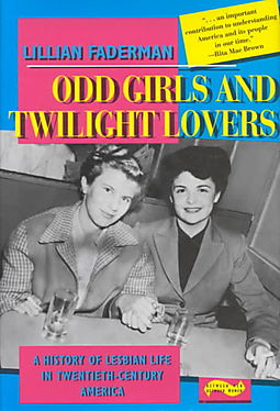 Odd Girls and Twilight Lovers: A History of Lesbian Life in Twentieth-Century AmericaFaderman, Lillian - Product Image