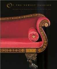 Of the Newest Fashion: Masterpieces of American NeoClassical Decorative ArtsFeld, Elizabeth - Product Image