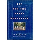 Off for the Sweet HereafterPearson, T. R. - Product Image
