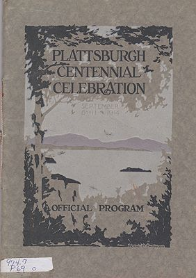 Official Program of the Plattsburgh Centennial Celebration - At Plattsburgh, N. Y., on Lake Champlain - September 6 to 11, 1914 - In Grateful Recognition of a Successful Defense of Our Country and the Beginning of a Century of Peace - Product Image