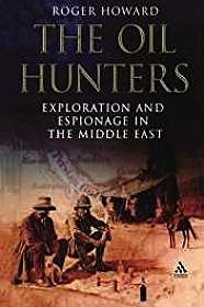 Oil Hunters, The: Exploration and Espionage in the Middle EastHoward, Roger - Product Image