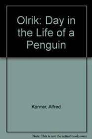 Olrik - A Day in the Life of a PenguinKonner, Alfred, Illust. by: Karl-Heinz Appelmann - Product Image