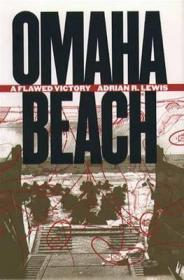 Omaha Beach: A Flawed VictoryLewis, Adrian R. - Product Image
