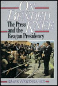 On Bended Knee - The Press and the Reagon PresidencyHertsgaard, Mark - Product Image