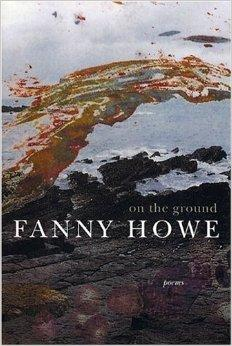On the Ground: PoemsHowe, Fanny - Product Image
