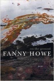 On the Ground: Poemsby: Howe, Fanny - Product Image