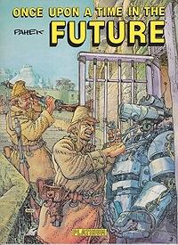 Once Upon a Time in the FuturePahek, Zeljko, Illust. by: Zeljko  Pahek - Product Image