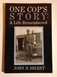 One cop's story: a life rememberedBriant, John H. - Product Image