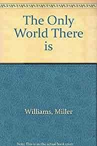 Only World There is, The: Poems (SIGNED COPY)Williams, Miller - Product Image