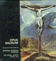 Opus Sacrum: From the Collection of Barbara Piasecka Johnson: the Royal Castle in Warsaw, April-July 1990 (SIGNED)Grabski, Jozef(Editor) - Product Image