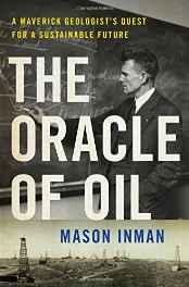 Oracle of Oil, The: A Maverick Geologist's Quest for a Sustainable FutureInman, Mason - Product Image